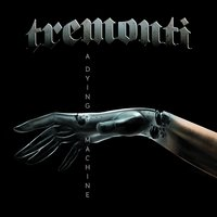 A Dying Machine — Tremonti