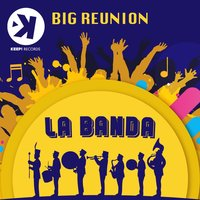 La banda — Big Reunion