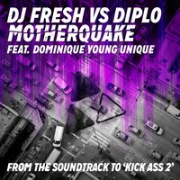 Motherquake (DJ Fresh vs. Diplo) — Diplo, DJ Fresh
