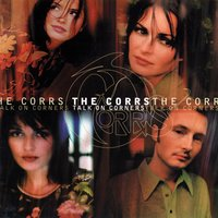 Talk On Corners — The Corrs