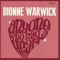 Anyone Who Had A Heart — Dionne Warwick