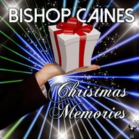 Christmas Memories — Bishop Caines