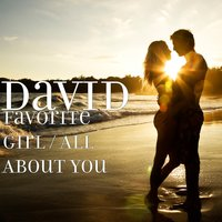 Favorite Girl / All About You — David