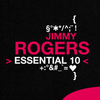 Jimmy Rogers: Essential 10 — Jimmy Rogers