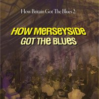 Merseybeat: How Britain Got the Blues Volume 2 Pt. 1 — сборник