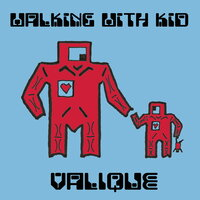 Walking with Kid — Valique