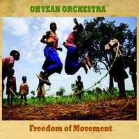 Freedom of Movement — Oh Yeah Orchestra
