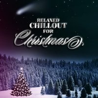 Relaxed Chillout for Christmas — сборник