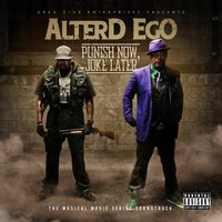 Punish Now, Joke Later (The Musical Movie Series Soundtrack) — Alter'D EgO