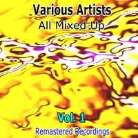 All Mixed Up Vol. 1 — Bing Crosby, The Damned, Generation x, Why Not, Sonny Davis