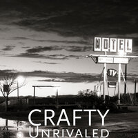 Unrivaled — Crafty