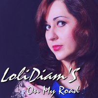 On My Road — LoliDiam'S