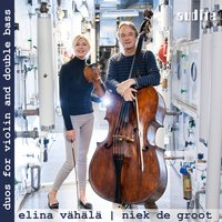 Duos for Violin & Double Bass — Elina Vähälä & Niek de Groot