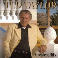 Greatest Hits — Ted Taylor
