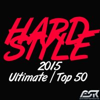 Hardstyle 2015 Ultimate Top 50 — сборник