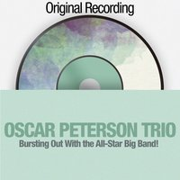 Bursting out with the All-Star Big Band! — The Oscar Peterson Trio