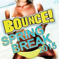 Bounce! Spring Break 2015 — сборник