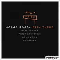 Stay There — Jorge Rossy, Al Foster, Mark Turner, Peter Bernstein, Doug Weiss