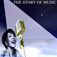 The Story of Music — Shirley Bassey