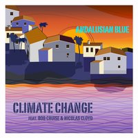 Andalusian Blue — Climate Change, Bob Cruise, CLOYD, NICOLAS, Climate Change feat. Bob Cruise & Nicolas Cloyd, Nicolas Cloyd