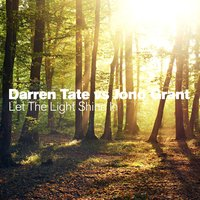 Let The Light Shine In — Darren Tate, Jono Grant