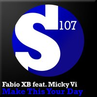 Make This Your Day — Fabio XB, Micky Vi