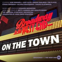On the Town — Ethan Freeman, Kim Criswell, Valerie Masterson, Tim Flavin, All Star Cast, Gregg Edelman, Леонард Бернстайн