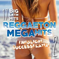 Reggaeton Mega Hits, Vol. 2 — сборник