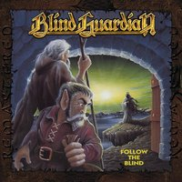 Follow the Blind — Blind Guardian