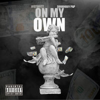 On My Own — JustSayTT, DoughBoy Pap