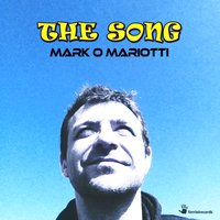 The Song — Mark O Mariotti