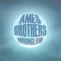 Moonglow — Ames Brothers