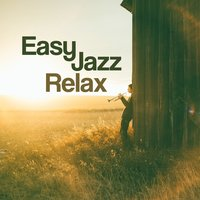 Easy Jazz Relax– Lounge Hotel, Gentle Jazz Music, Deep Sounds of Jazz, Summer Night Jazz — Relaxing Jazz Music