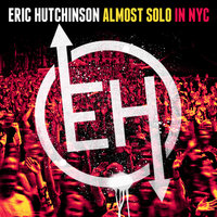 Almost Solo in NYC — Eric Hutchinson