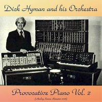 Provocative Piano Vol. 2 — Dick Hyman and his Orchestra