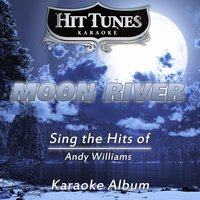 Moon River (Sing the Hits of Andy Williams) — Hit Tunes Karaoke