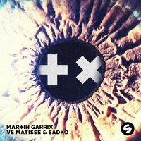 Break Through The Silence EP — Matisse & Sadko, Martin Garrix