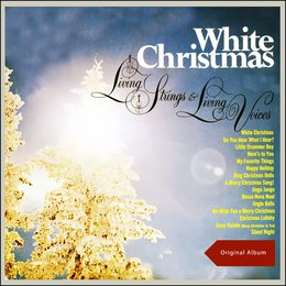 White Christmas — Ирвинг Берлин, Living Strings & Living Voices, Johnny Douglas
