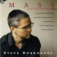 Mass and Chamber Music — Steve Dobrogosz