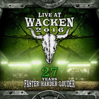Live At Wacken 2016 - 27 Years Faster : Harder : Louder — сборник