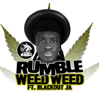 Weed Weed — Rumble feat. Blackout JA, Liondub, Marcus Visionary