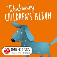 Tchaikovsky: Children's Album — Пётр Ильич Чайковский, Michael Ponti