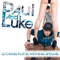 Looking for Something Special (The Album) — Paul, LUKE