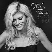This Time — Gamble, Jason Singh