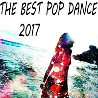 The Best Pop Dance 2017 — сборник