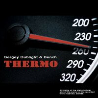 Thermo — Sergey Dublight, Bench