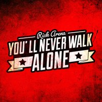 You'll Never Walk Alone — Rick Arena