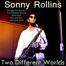 Two Different Worlds — Sonny Rollins, Ирвинг Берлин