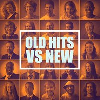 Old Hits Vs New — Best Of Hits, Absolute Smash Hits