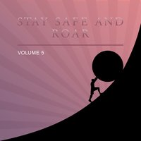 Stay Safe and Roar, Vol. 5 — сборник